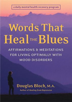 Words That Heal the Blues: Affirmations and Meditations for Living Optimally wi