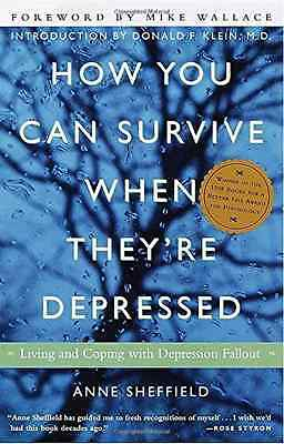 How You Can Survive When They're Depressed : Living and - Paperback NEW Sheffiel