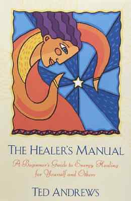 The Healer's Manual (Llewellyn's Health & Healing) - Paperback NEW Andrews, Ted