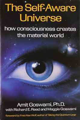 Self-Aware Universe: How Consciousness Creates the Mate - Paperback NEW Goswami,