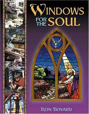 Windows for the Soul - Ron Bovard NEW Paperback 2001/01/01