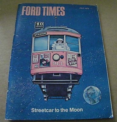 FORD TIMES JULY 1978 STREETCAR TO THE MOON THE FORD OWNER'S MAGAZINE