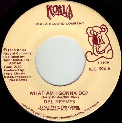 DEL REEVES What Am I Gonna Do? ((**NEW 45 from 1980**))