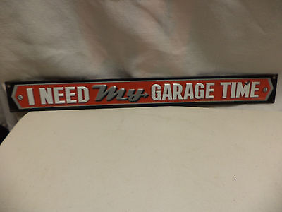 """NEW-18"""" Wide """"I Need My Garage Time"""" Tin Sign Vintage Look-Embossed"""