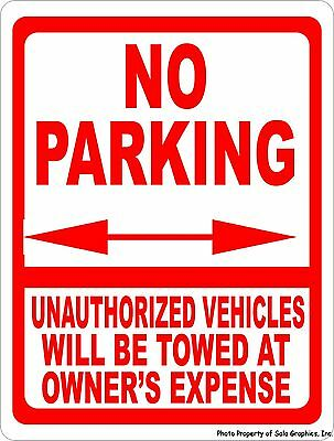 No Parking Unauthorized Vehicles Towed Sign. 12x18 Vehicle Area Tow Away Zone