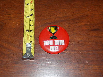 Rare Old Pinback Button You Win Me