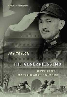 The Generalissimo: Chiang Kai-shek and the Struggle for - Paperback NEW Jay Tayl