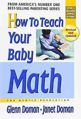 How to Teach Your Baby Math: The Gentle Revolution - Doman, Glenn NEW Paperback