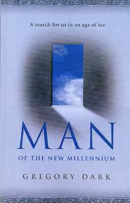 Man of the New Millennium: A Search for Us in an Age of - Paperback NEW Dark, Gr