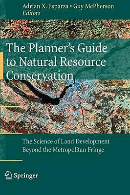 The Planner's Guide to Natural Resource Conservation: The Science of Land Develo