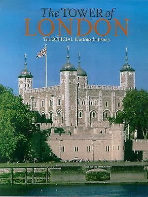 The Tower of London: The Official Illustrated History by Impey, Edward, Parnell