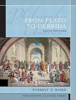 NEW - ORIGINAL US EDITION - From Plato to Derrida by Forrest Baird (6 Ed)