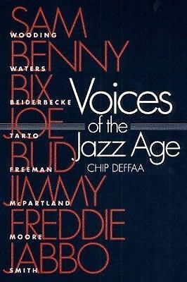 Voices of the Jazz Age : Profiles of Eight Vintage Jazzmen by Chip Deffaa...