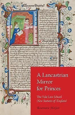 A Lancastrian Mirror for Princes : The Yale Law School New Statutes of...