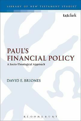 Paul's Financial Policy : A Socio-Theological Approach by David E. Briones...