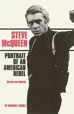 Steve Mcqueen : Portrait of an American Rebel by Marshall Terrill (2005,...