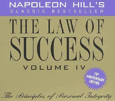 The Law of Success, Vol. 4: The Principles of Personal Integrity, 75th Anniversa