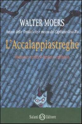 L'accalappiastreghe - Moers Walter