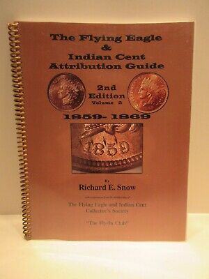 The Flying Eagle & Indian Cent Attribution Guide 1859-1869 Vol.2 2nd ed. by Snow