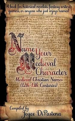 Name Your Medieval Character: Medieval Christian Names (12th-13th Centuries) by