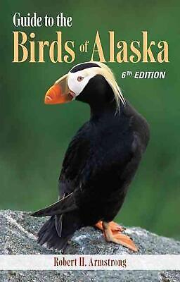 Guide to the Birds of Alaska by Robert H. Armstrong (English) Paperback Book Fre
