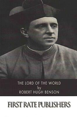 Lord of the World by Robert Hugh Benson (English) Paperback Book