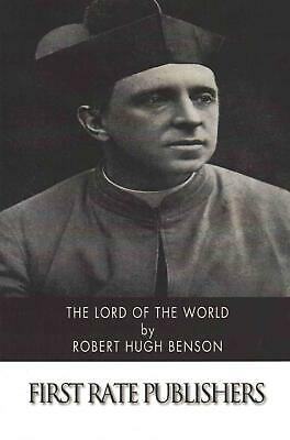 Lord of the World by Robert Hugh Benson Paperback Book (English)