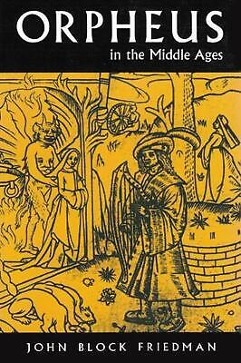 Orpheus in the Middle Ages by John Block Friedman (English) Paperback Book Free