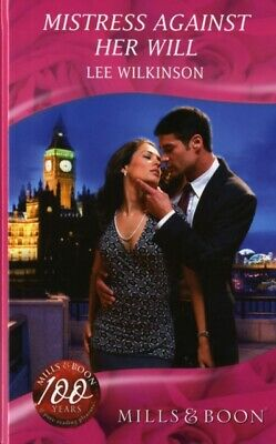 MISTRESS AGAINST HER WILL (Mills & Boon Romance) (Hardcover), LEE. 9780263202922