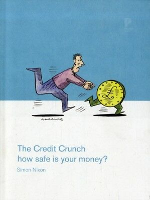 Pocket Issue, The Credit Crunch: How safe is your money? (Paperba. 9780955441561