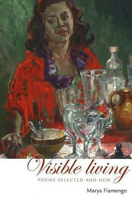 Visible Living: Poems Selected and New (Paperback), Fiamengo, Mar. 9781553800422