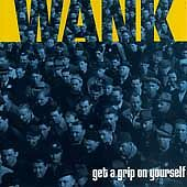 Wank, Get a Grip on Yourself Audio CD