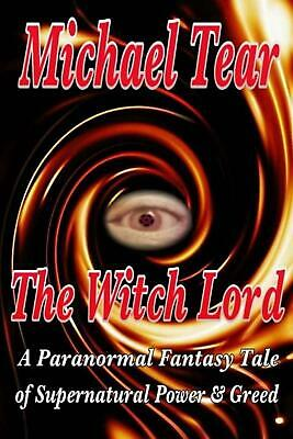 The Witch Lord: A Paranormal Fantasy Tale of Supernatural Power and Greed by MR