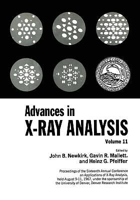 Advances in X-ray Analysis: Proceedings of the Sixteenth Annual Conference on Ap