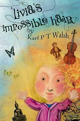 Livia's Impossible Hair by Karl P.T. Walsh (English) Paperback Book