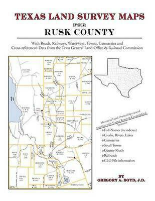 Texas Land Survey Maps for Rusk County by Gregory a. Boyd J.D. (English) Paperba