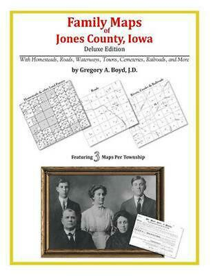 Family Maps of Jones County, Iowa by Gregory a. Boyd J.D. (English) Paperback Bo