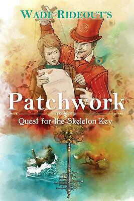 Patchwork: Quest for the Skeleton Key: Patchwork: Quest for the Skeleton Key by