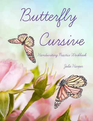 Butterfly Cursive Handwriting Practice Workbook by Julie Harper (English) Paperb