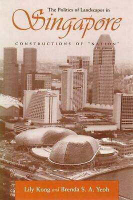 Constructions of 'Nation': The Politics of Landscape in Singapore: Constructions