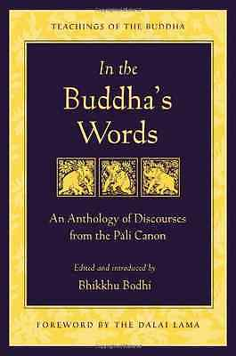 In the Buddha's Words: An Anthology of Discourses from  - Paperback NEW Bodhi, B