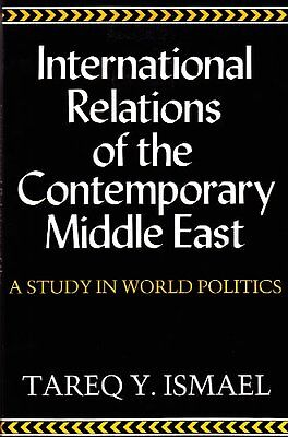 International Relations of the Contemporary Middle East - Paperback NEW Ismael,