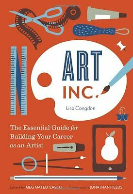 Art Inc.: The Essential Guide for Building Your Career  - Congdon, Lisa NEW Pape