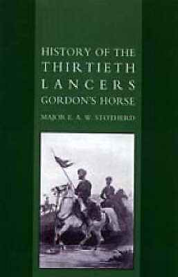 History of the Thirtieth Lancers Gordon's Horse by E. A. W. Stotherd...