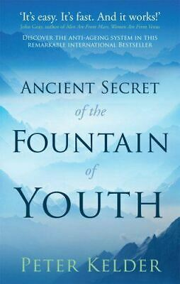 The Ancient Secret of the Fountain of Youth by Peter Kelder (New Paperback Book)