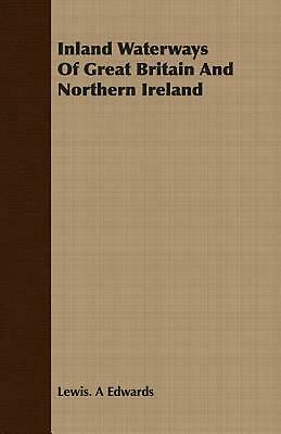 Inland Waterways of Great Britain and Northern Ireland by Lewis A. Edwards (Engl