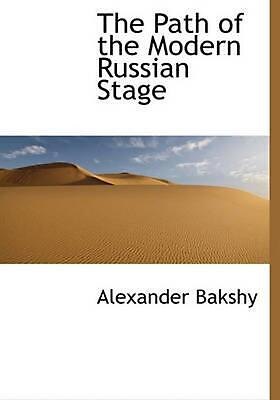 Path of the Modern Russian Stage by Alexander Bakshy (English) Paperback Book Fr