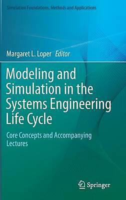 Modeling and Simulation in the Systems Engineering Life Cycle: Core Concepts and