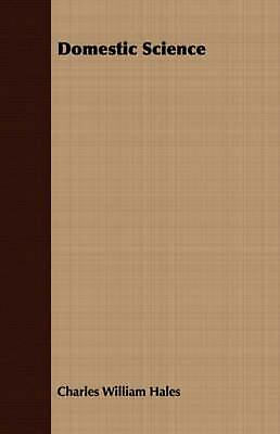 Domestic Science by Charles William Hales (English) Paperback Book Free Shipping