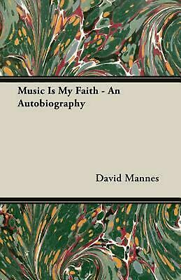 Music Is My Faith - An Autobiography by David Mannes (English) Paperback Book Fr